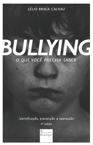 Livro Bullying - O que você precisa saber - por Lélio Braga Calhau